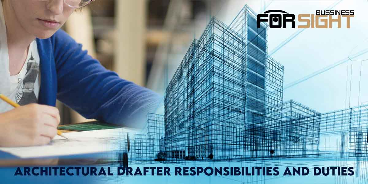 Architectural Drafter Responsibilities and Duties